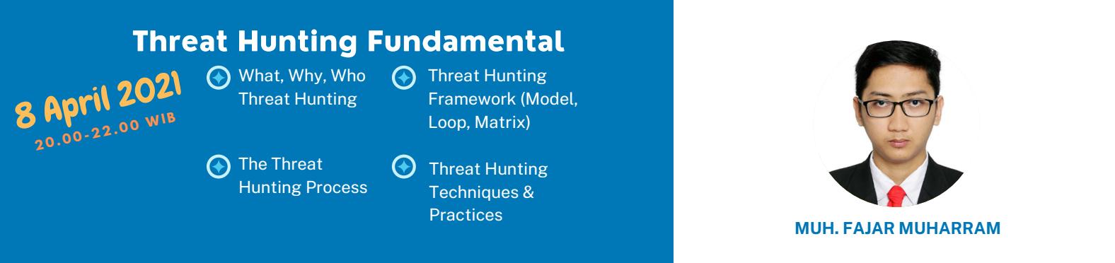 4. Threat Hunting Fundamental (8 April 2021) - Biaya 100k